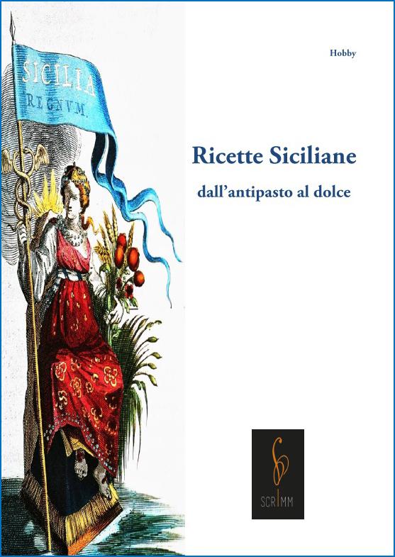 ricette-siciliane-dall-antipasto-al-dolce